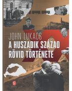 A huszadik század rövid története - John Lukacs