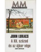 A XX. század és az újkor vége (dedikált) - John Lukacs