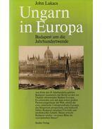Ungarn in Europa - John Lukacs