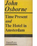 Time Present/And The Hotel In Amsterdam - John Osborne