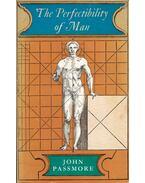The Perfectibility of Man - John Passmore