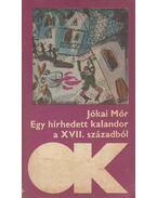 Egy hírhedett kalandor a XVII. századból - Jókai Mór