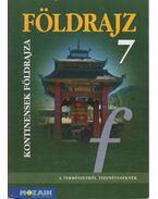 Földrajz 7. - Jónás Ilona, Dr. Kovács Lászlóné, Dr. Mészáros Rezsőné, Vízvári Albertné