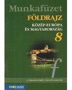 Földrajz munkafüzet 8. - Jónás Ilona, Dr. Kovács Lászlóné, Vizvári Albertné