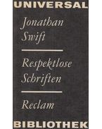Respektlose Schriften - Jonathan Swift