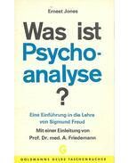 Was ist Psyhoanalyse? Eine Einführung in die Lehre von Sigmund Freud - Jones, Ernest