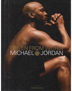 Driven from Within - Jordan, Michael, Mark Vancil