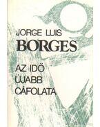 Az idő újabb cáfolata - Jorge Luis Borges