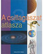 A csillagászat atlasza - José Tola