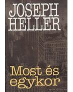 Most és egykor - Joseph Heller