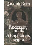 Radetzky-induló / A kapucinus kripta - Joseph Roth