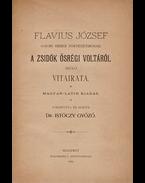 Flavius József ó-kori héber történetírónak a zsidók ősrégi voltáról szóló vitairata - Josephus Flavius