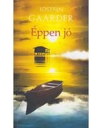 Éppen jó - Jostein Gaarder