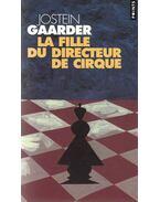 La fille du directeur de cirque - Jostein Gaarder