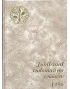 Jubileumi tudományos évkönyv I-II. kötet