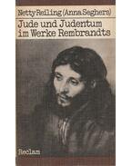 Jude und Judentum im Werke Rembrandts - Netty Reiling, Seghers, Anna