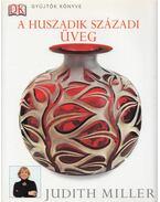 A huszadik századi üveg - Judith Miller