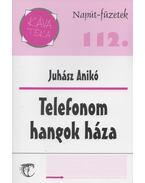 Telefonom hangok háza - Juhász Anikó