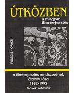 A filmterjesztés rendszerének átalakulása (1982-1992) - Juhász Árpád