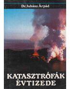 Katasztrófák évtizede (dedikált) - Juhász Árpád