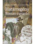 Határregény - Roman o granici - Juhász Erzsébet