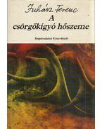 A csörgőkígyó hőszeme - Juhász Ferenc