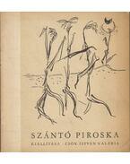Szántó Piroska kiállítása - Juhász Ferenc