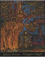 Virágzó világfa - Juhász Ferenc