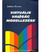 Virtuális valóság modellezése - Juhász Ferenc