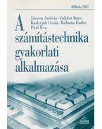 A számítástechnika gyakorlati alkalmazása - Juhász Imre, Jánosa András, Kaderják Gyula, Kálmán Endre, Paál Éva
