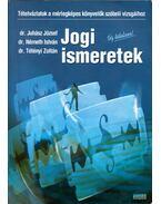 Jogi ismeretek - Tételvázlatok a mérlegképes könyvelők szóbeli vizsgáihoz - Juhász József, Németh István, Dr. Tétényi Zoltán