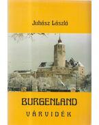 Burgenland - Várvidék - Juhász László