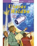 Olvass velünk! (4) - Utazás a Holdba - Jules Verne