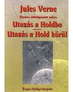 Utazás a Holdba / Utazás a Hold körül - Jules Verne