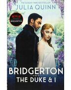 Bridgerton: The Duke& I - Julia Quinn