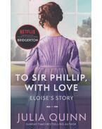 Bridgerton: To Sir Phillip, With Love - Julia Quinn