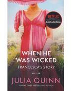 Bridgerton: When He Was Wicked - Julia Quinn