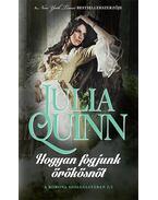 Hogyan fogjunk örökösnőt - Julia Quinn