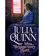 Miss Bridgerton miatt - Julia Quinn