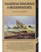 Filozófiai diskurzus a modernségről - Jürgen Habermas