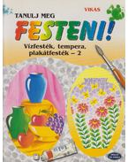 Tanulj meg festeni! 2. - Justh Szilvia (szerk.)