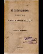 Szabadelvű politikai kolligátum. 1862–1900. - Justus (pseudon.), Beksics Gusztáv, Ladányi Béla, Atzél Béla, báró
