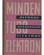 Mindentudó elektron - K. A. Gladkov