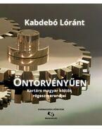 Öntörvényűen - Kortárs magyar költők rögeszmerendjei - Kabdebó Lóránt
