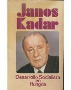 Desarrollo Socialista en Hungría - Kádár János