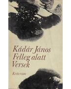 Felleg Alatt - Kádár János