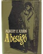 A besúgó - Kahn, Albert E.