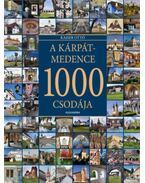 A Kárpát-medence 1000 csodája - Kaiser Ottó