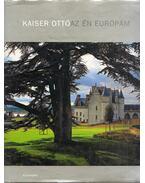Az én Európám - Kaiser Ottó