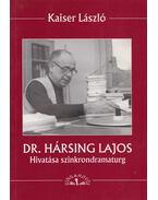 Dr. Hársing Lajos (dedikált) - Kaiser László